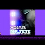 Machel Montano/MR. FETE [OFFICIAL PRECISION ROAD MIX]