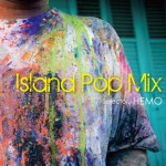 2012/3/3 ISLAND POP MIX CD/HEMO 発売!