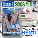 MIX TAPEからの再発!ESCAPE 2 SOCA MIX vol.3/HEMO
