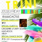 2012/8/3 fri I LOVE TRINI@clubCACTUS!!-SUMMER FETE-