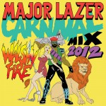 Major Lazor presents carnival 2012 Mix!! Hosted by walshy Fire