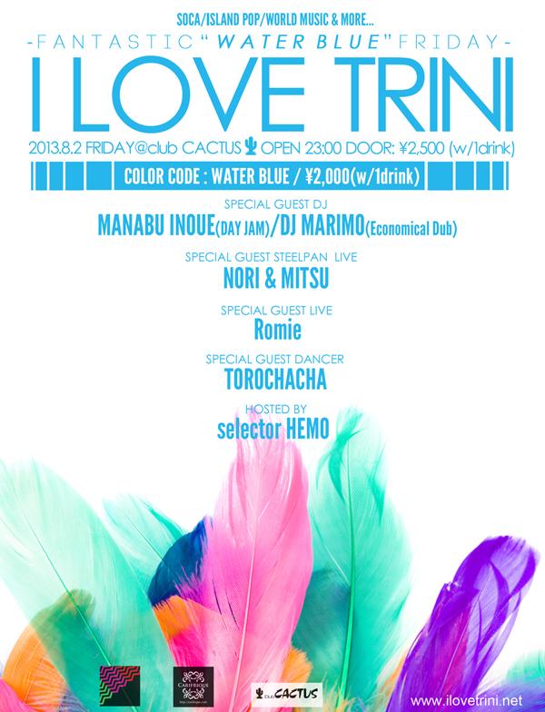 "2013/8/2(FRI) I LOVE TRINI -FANTASTIC ""WATER BLUE"" FRIDAY!-@clubCACTUS"