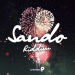 2014 NEW RIDDIM!SANDO RIDDIM ft Machel Montano,Patrice Roberts,Farmer Nappy,Isaac Blackman,more!!