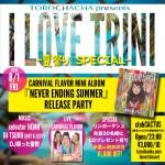 8/1 FRI ソカパーティー「I LOVE TRINI」CARNIVAL FLAVOR リリースパーティー