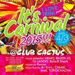 2015/4/3 FRI I LOVE TRINI presents「IT'S CARNIVAL 2015!!!」