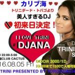 2016.8.5(FRI) I LOVE TRINI  -DJ ANA初来日SPECIAL-
